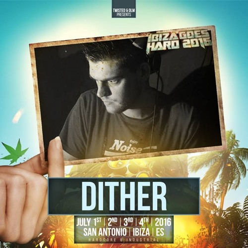 Motormouth Podcast 030 – DITHER – Ibiza Goes Hard Mix #4