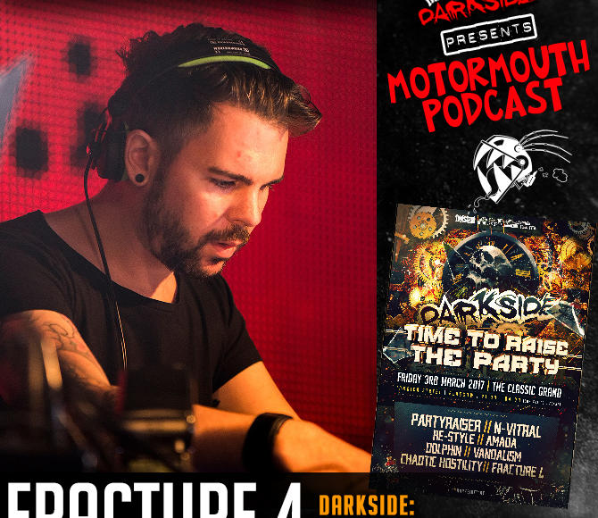"Mouthcast 044 – FRACTURE 4 – ""Darkside : Time To Raise The Party!"" Mix #2"