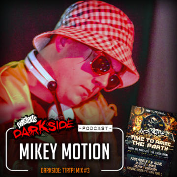 """Twisted's Darkside Podcast 268 – MIKEY MOTION – """"Darkside : Time To Raise The Party!"""" Mix #3"""