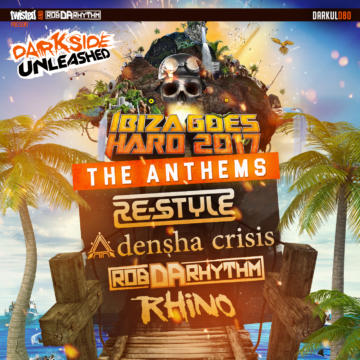 Ibiza Goes Hard – Anthems 2017