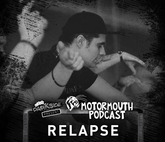 Mouthcast 047 – RELAPSE