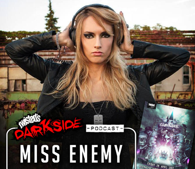 Twisted's Darkside Podcast 271 – MISS ENEMY – Darkside XL Promo Mix #3
