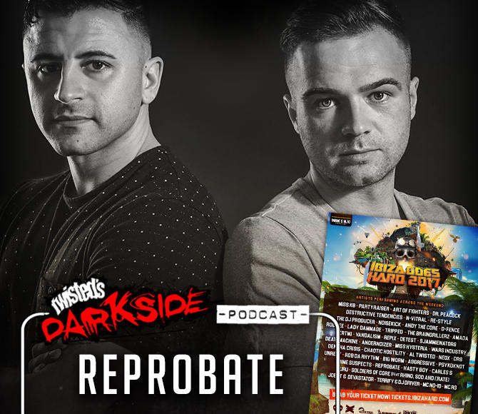 Twisted's Darkside Podcast 276 – REPROBATE – Ibiza Goes Hard Promo Mix #1