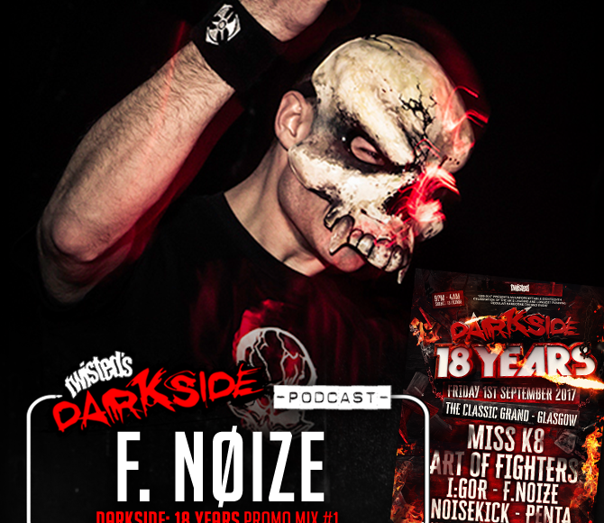 Twisted's Darkside Podcast 278 – F. NøIzE – Darkside: 18 Years Mix #1