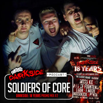 Twisted's Darkside Podcast 279 – SOLDIERS OF CORE – Darkside: 18 Years Promo Mix #2