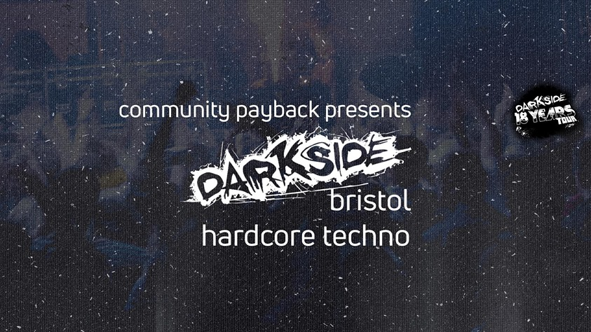 Community Payback presents Darkside Bristol