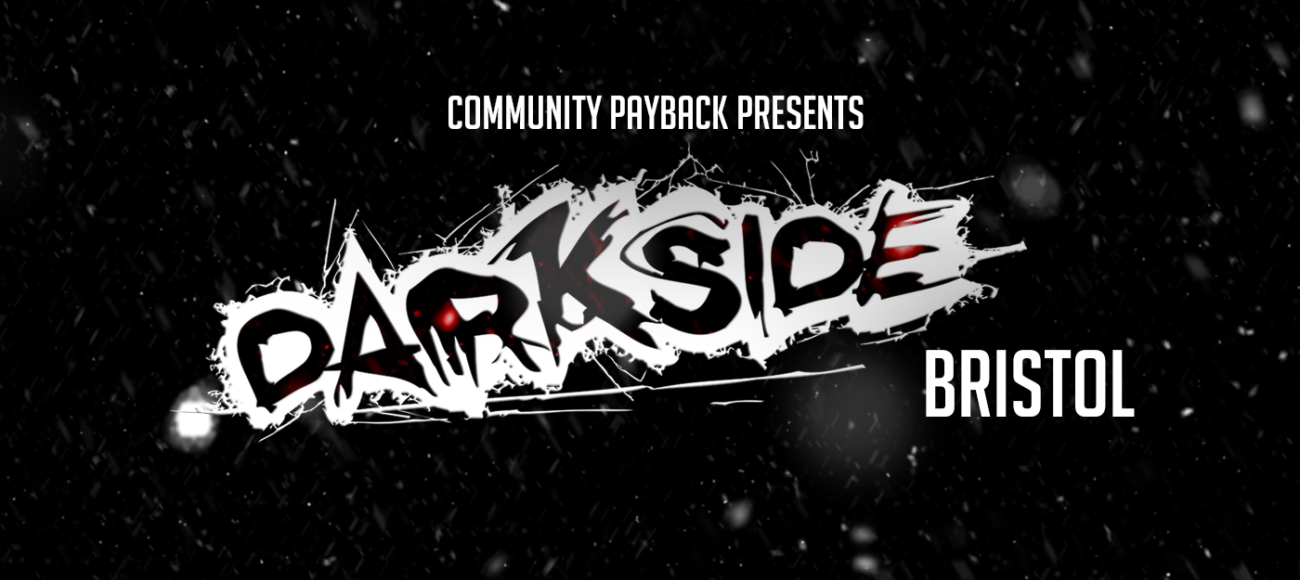 Community Payback presents: Darkside Bristol 2018