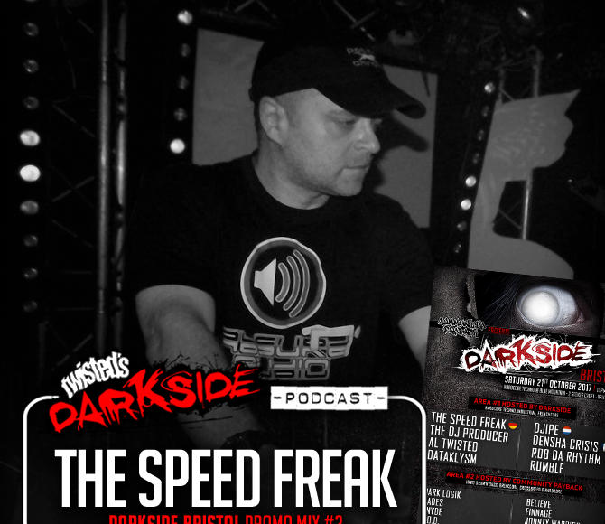 Twisted's Darkside Podcast 283 – THE SPEED FREAK – Darkside Bristol Promo Mix #2