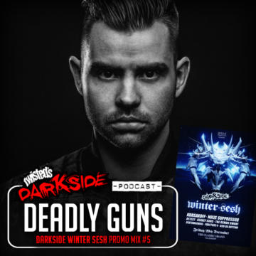 Twisted's Darkside Podcast 286 – DEADLY GUNS – Darkside Winter Sesh Promo Mix #5