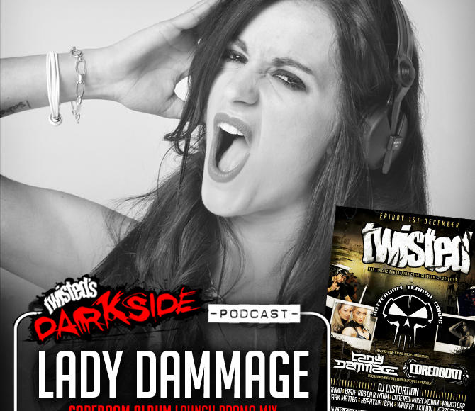 Twisted's Darkside Podcast 284 – LADY DAMMAGE – CoreDoom Album Launch Mix
