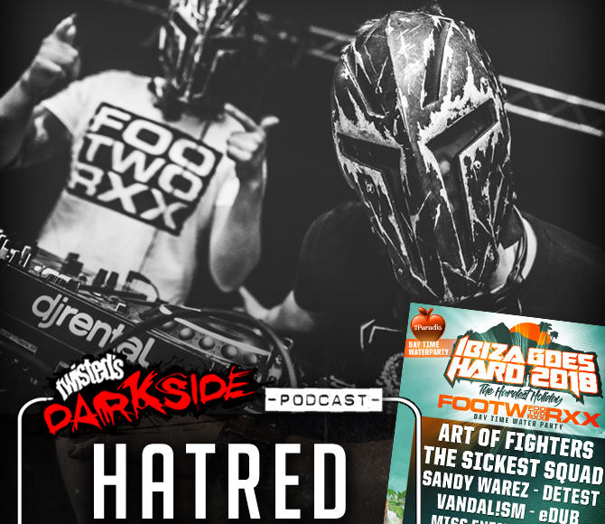 Twisted's Darkside Podcast 289 – HATRED – Ibiza Goes Hard Festival Promo Mix #1