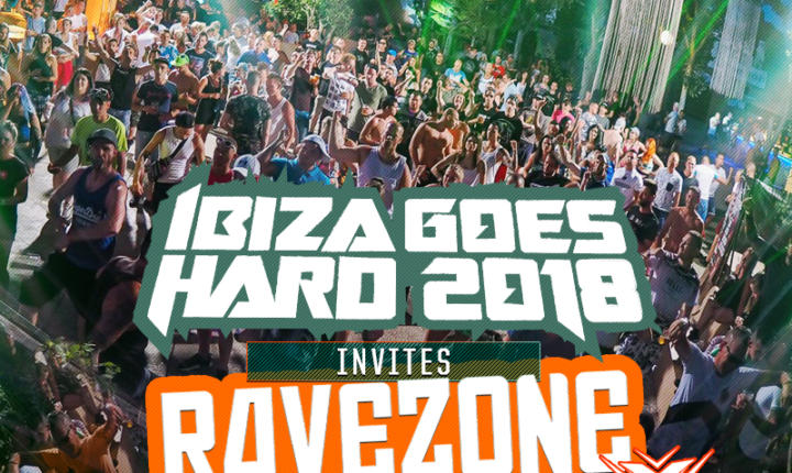 Ibiza Goes Hard 2018 – Invites RaveZone – X-Factor Events