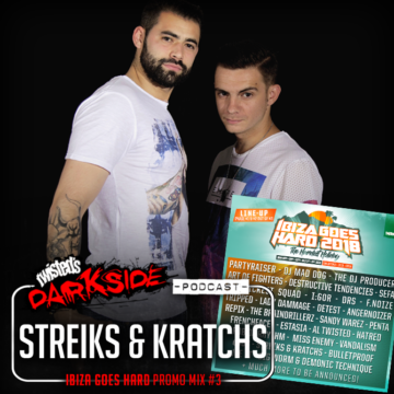 Twisted's Darkside Podcast 290 – STREIKS & KRATCHS – Ibiza Goes Hard – Promo Mix #3