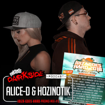 Twisted's Darkside Podcast 291 – ALICE-D & HOZINOTIK – Ibiza Goes Hard Promo Mix #5