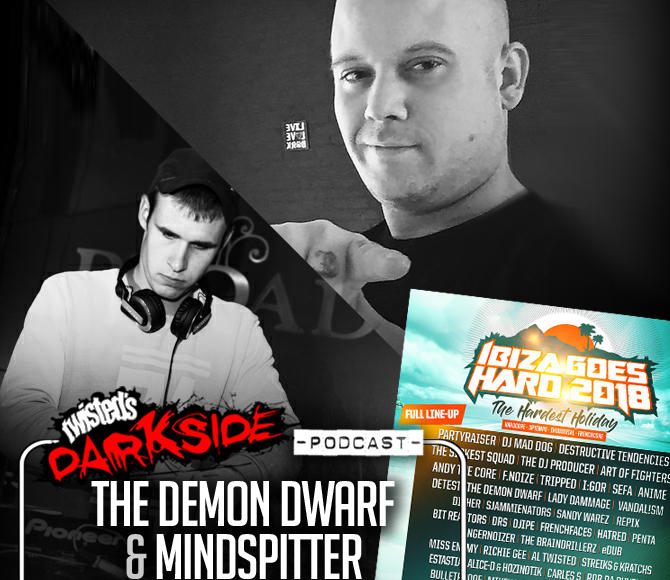 Twisted's Darkside Podcast 292 – THE DEMON DWARF & MINDSPITTER – Ibiza Goes Hard Promo Mix #6