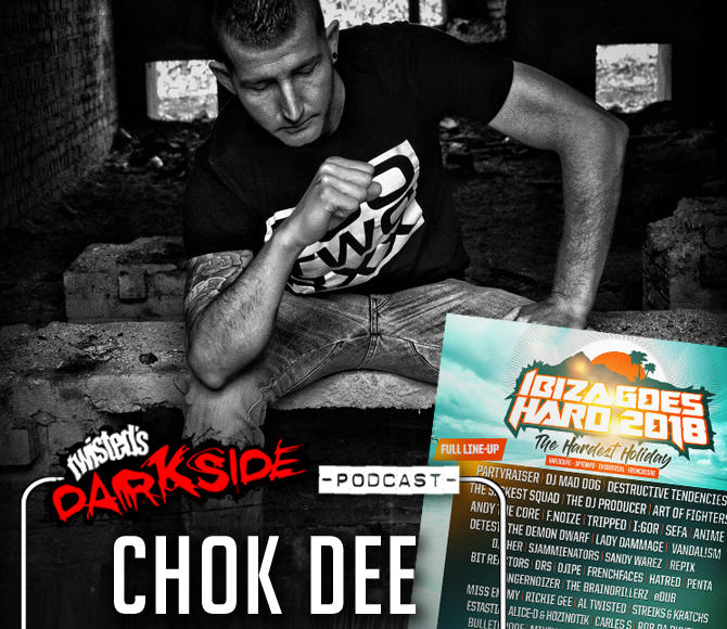 Twisted's Darkside Podcast 293 – CHOK DEE – Ibiza Goes Hard Promo Mix #7