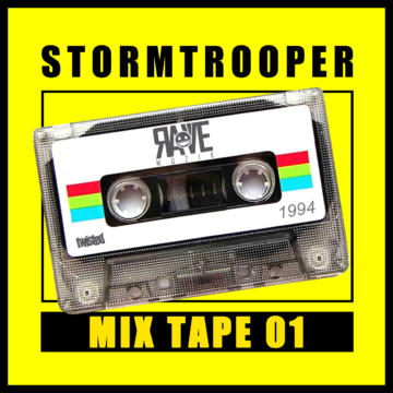 STORMTROOPER – Rave Muzik Mix Tape 01