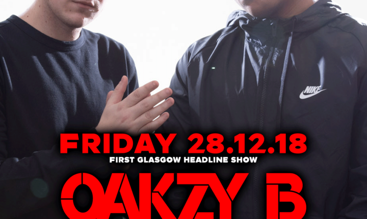 OAKZY B & MC TINY in Glasgow – 70% tickets sold!