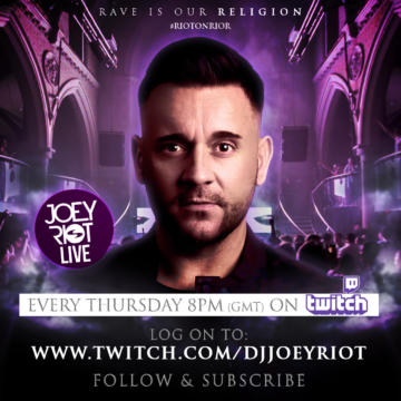 Joey Riot live on Twitch every Thursday