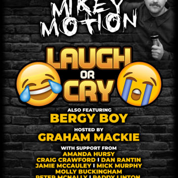 Mikey Motion: Laugh or Cry
