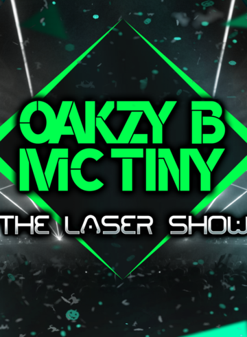 Oakzy B & MC Tiny – The Laser Show
