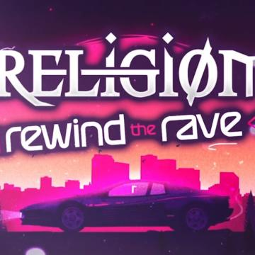 "Religion: Event V – ""Rewind The Rave"" – Trailer"